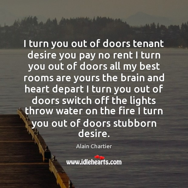 I turn you out of doors tenant desire you pay no rent Image