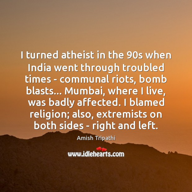 Image, I turned atheist in the 90s when India went through troubled times
