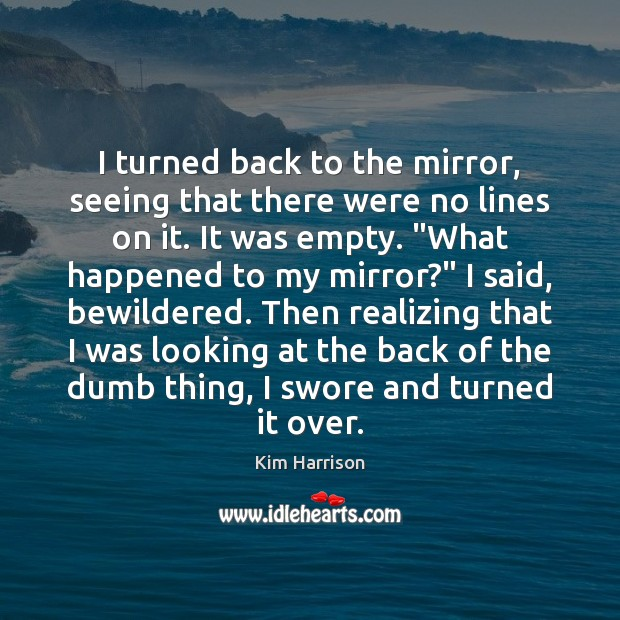 Image, I turned back to the mirror, seeing that there were no lines