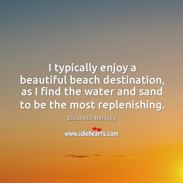 Image, I typically enjoy a beautiful beach destination, as I find the water and sand to be the most replenishing.