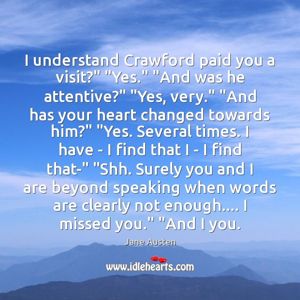 "I understand Crawford paid you a visit?"" ""Yes."" ""And was he attentive?"" "" Image"