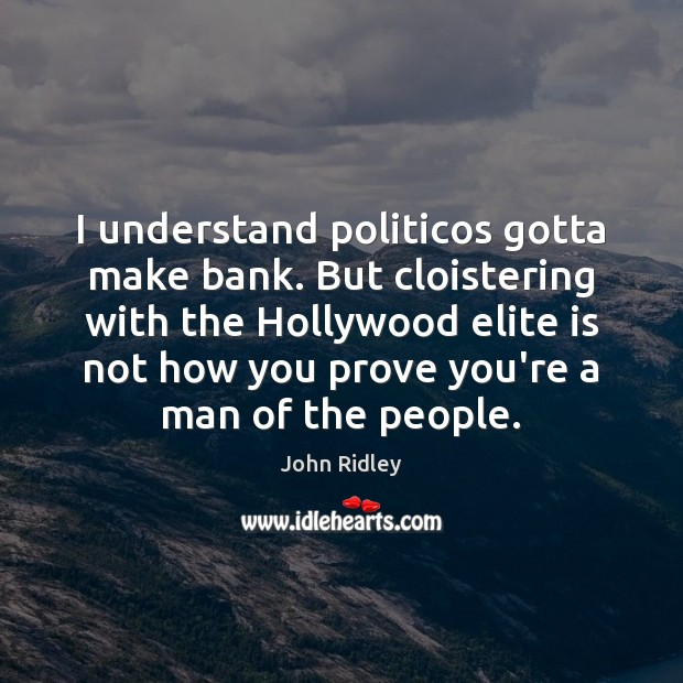 I understand politicos gotta make bank. But cloistering with the Hollywood elite Image