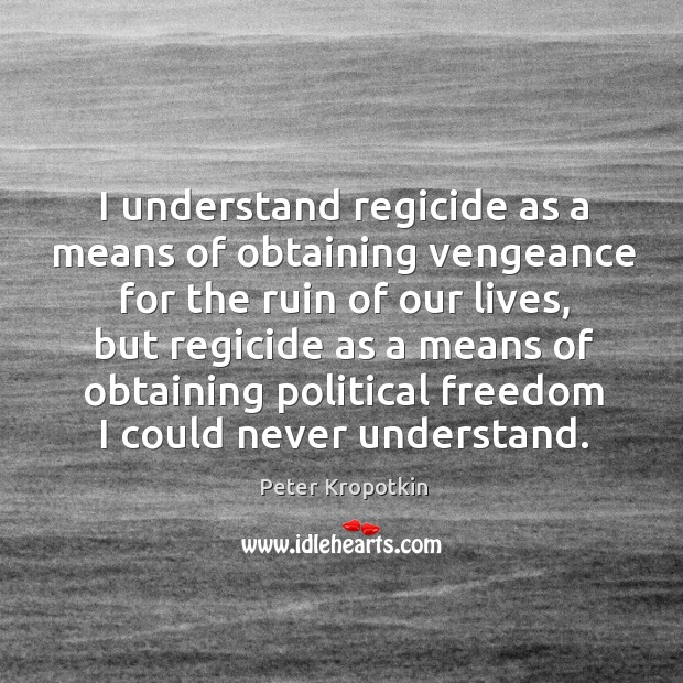 I understand regicide as a means of obtaining vengeance for the ruin Image