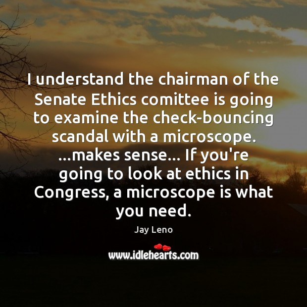 Image, I understand the chairman of the Senate Ethics comittee is going to