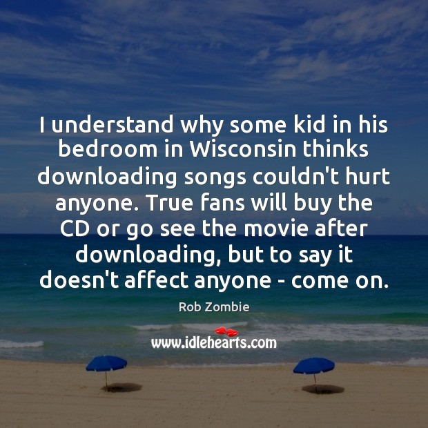 I understand why some kid in his bedroom in Wisconsin thinks downloading Image