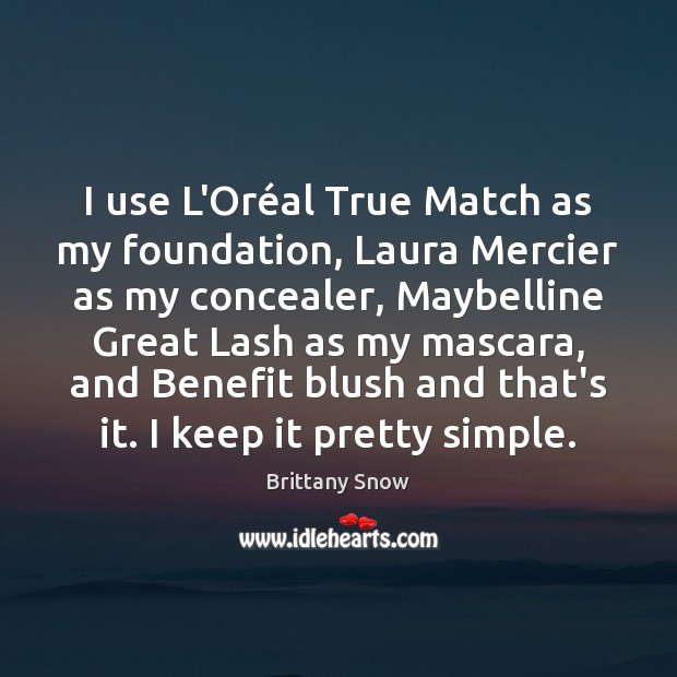 Image, I use L'Oréal True Match as my foundation, Laura Mercier as