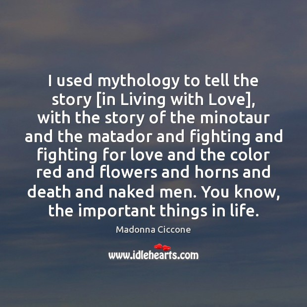 Image, I used mythology to tell the story [in Living with Love], with