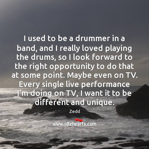 I used to be a drummer in a band, and I really Image