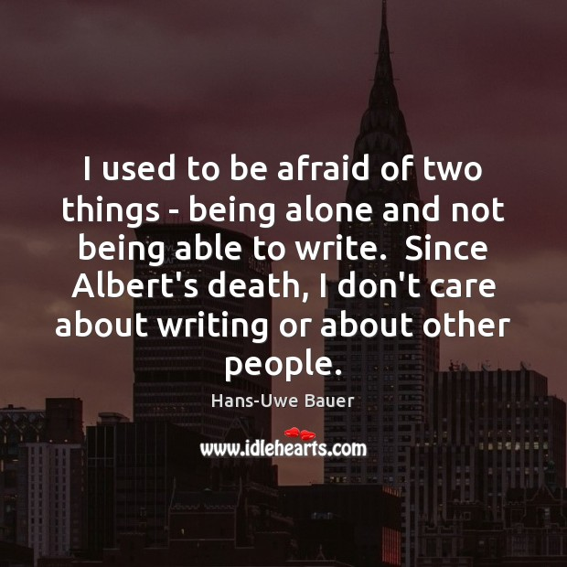 I used to be afraid of two things – being alone and Image
