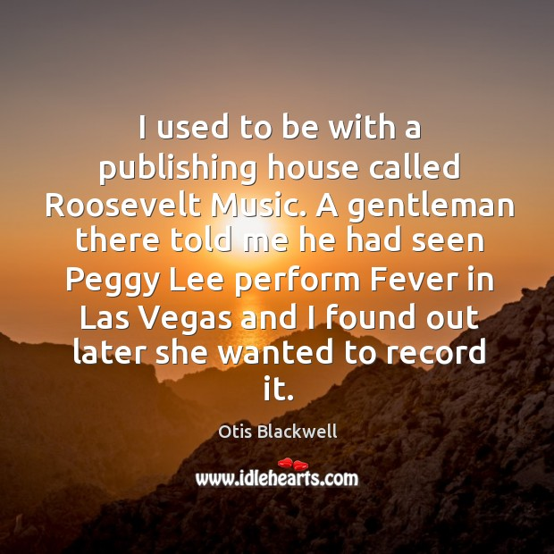 I used to be with a publishing house called roosevelt music. A gentleman there told me he had Image