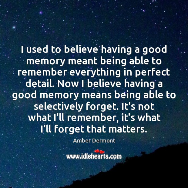 Image, I used to believe having a good memory meant being able to