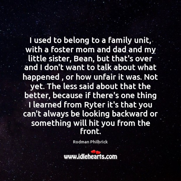 I used to belong to a family unit, with a foster mom Rodman Philbrick Picture Quote