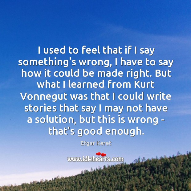 I used to feel that if I say something's wrong, I have Image