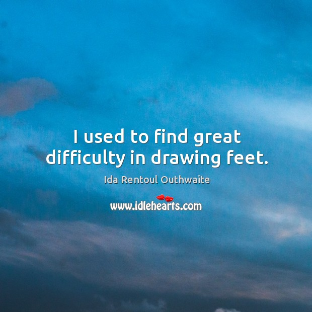 I used to find great difficulty in drawing feet. Image