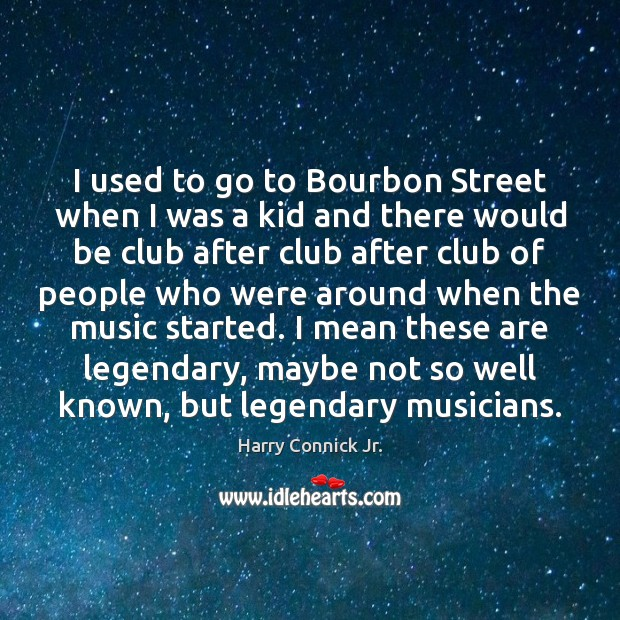 I used to go to Bourbon Street when I was a kid Image