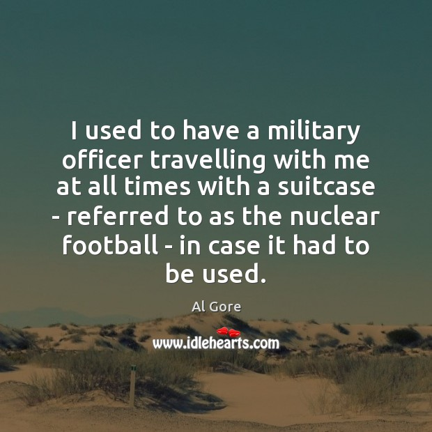 I used to have a military officer travelling with me at all Image