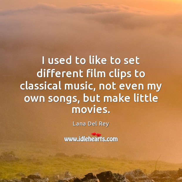 I used to like to set different film clips to classical music,