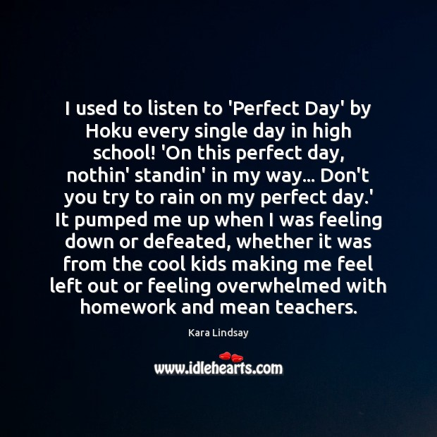 Image, I used to listen to 'Perfect Day' by Hoku every single day