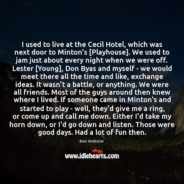 Image, I used to live at the Cecil Hotel, which was next door