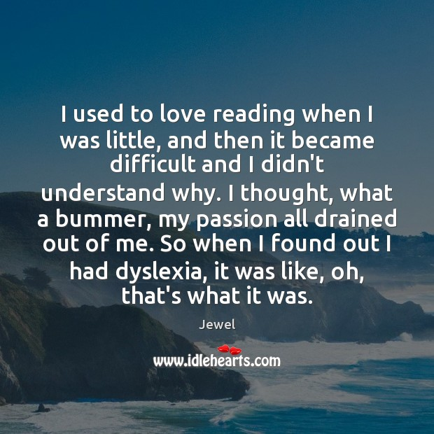 I used to love reading when I was little, and then it Passion Quotes Image