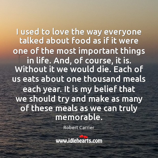 I used to love the way everyone talked about food as if Image