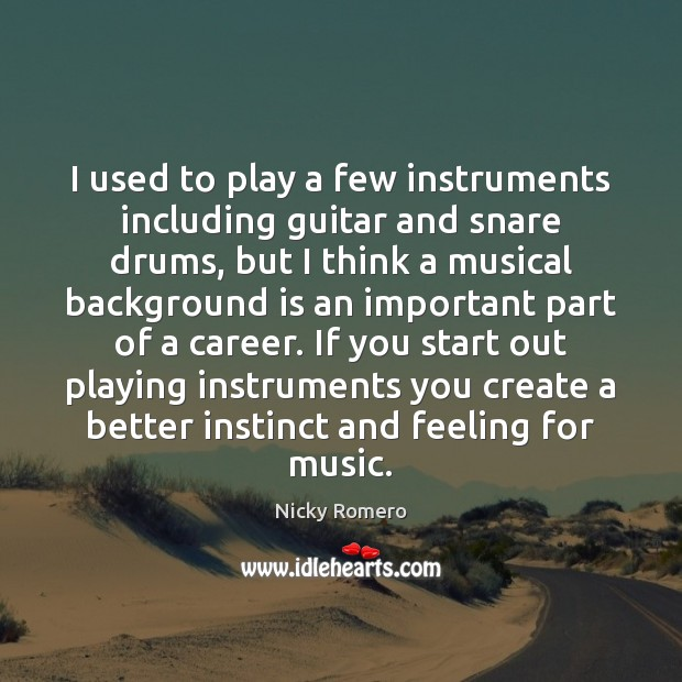 I used to play a few instruments including guitar and snare drums, Image