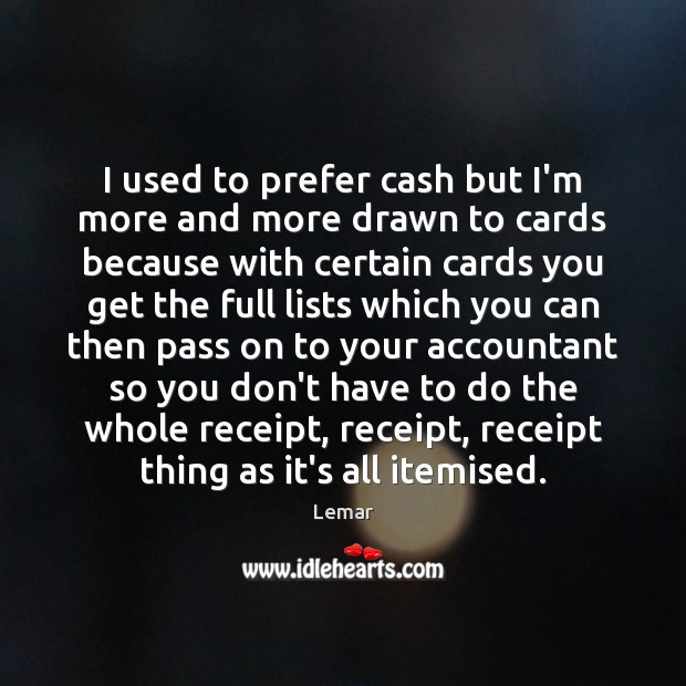 I used to prefer cash but I'm more and more drawn to Image