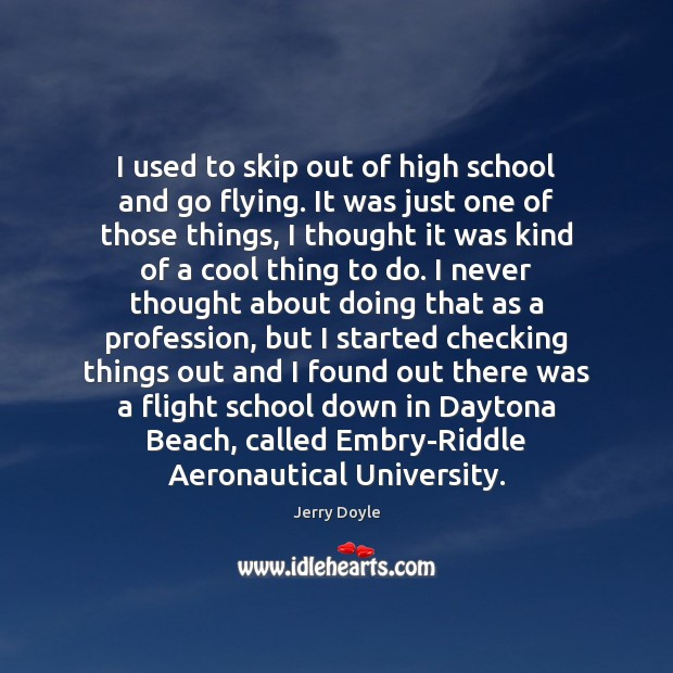 Image, I used to skip out of high school and go flying. It