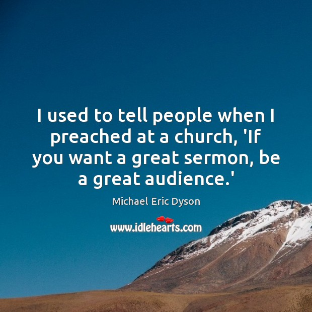 I used to tell people when I preached at a church, 'If Image