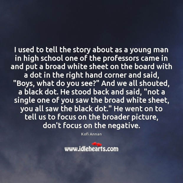 I used to tell the story about as a young man in Kofi Annan Picture Quote