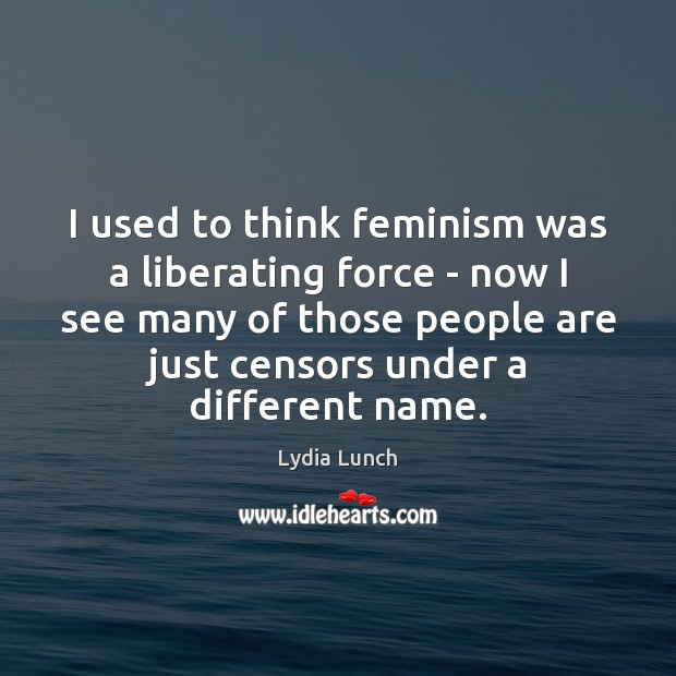 Image, I used to think feminism was a liberating force – now I