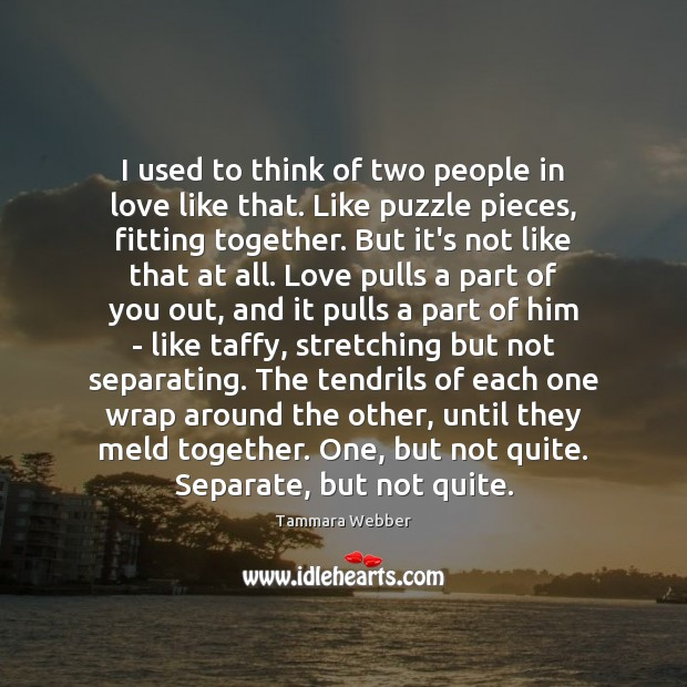 I used to think of two people in love like that. Like Image