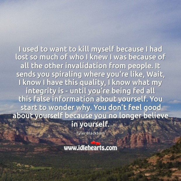 I used to want to kill myself because I had lost so Image