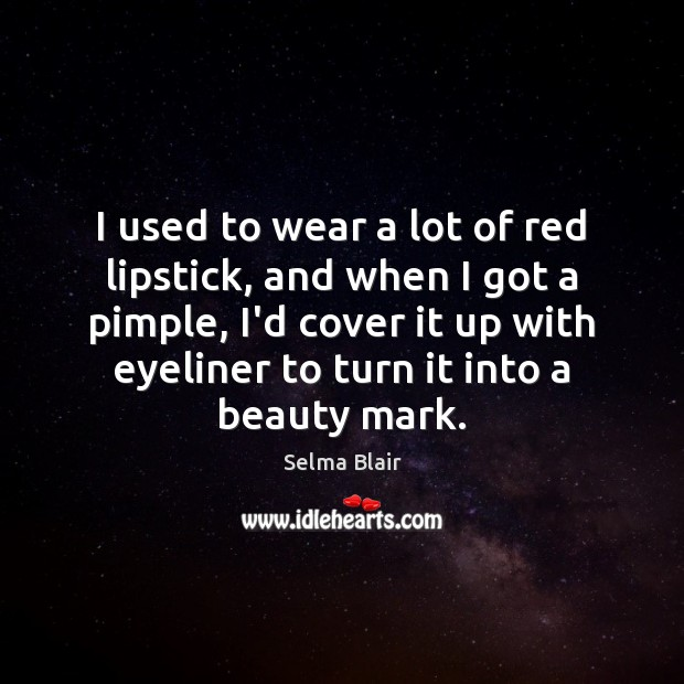 I used to wear a lot of red lipstick, and when I Image
