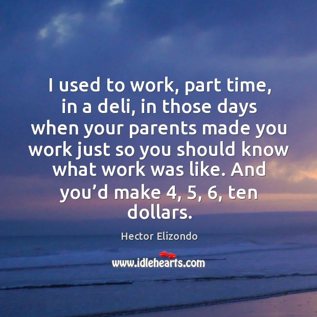 I used to work, part time, in a deli, in those days when your parents made you work just Image