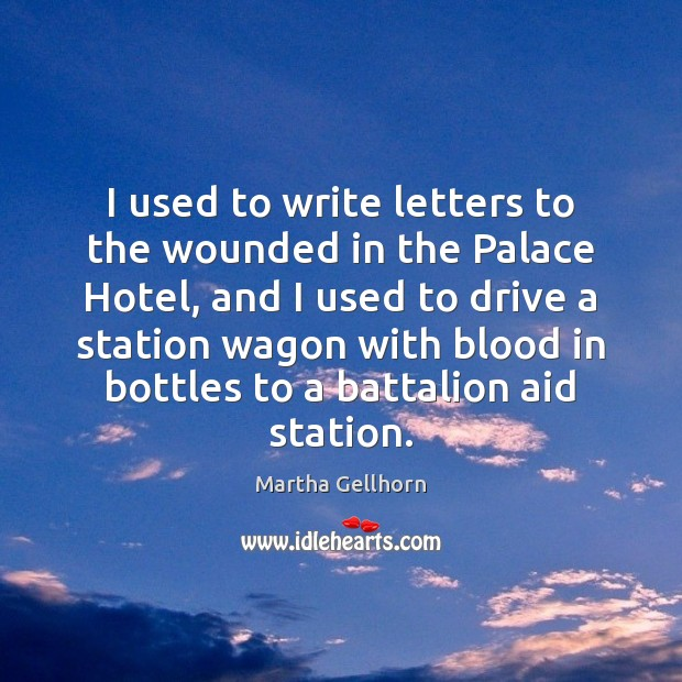 Image, I used to write letters to the wounded in the Palace Hotel,