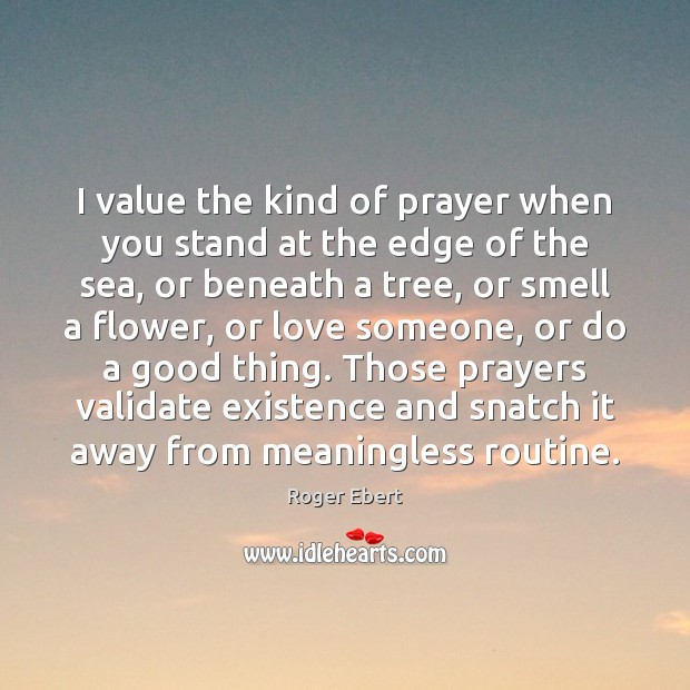 I value the kind of prayer when you stand at the edge Image
