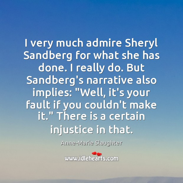 Image, I very much admire Sheryl Sandberg for what she has done. I