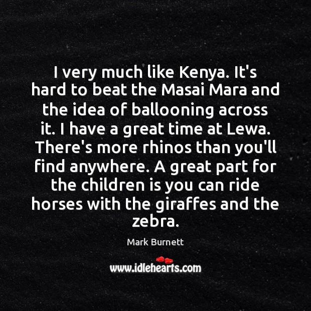 I very much like Kenya. It's hard to beat the Masai Mara Image