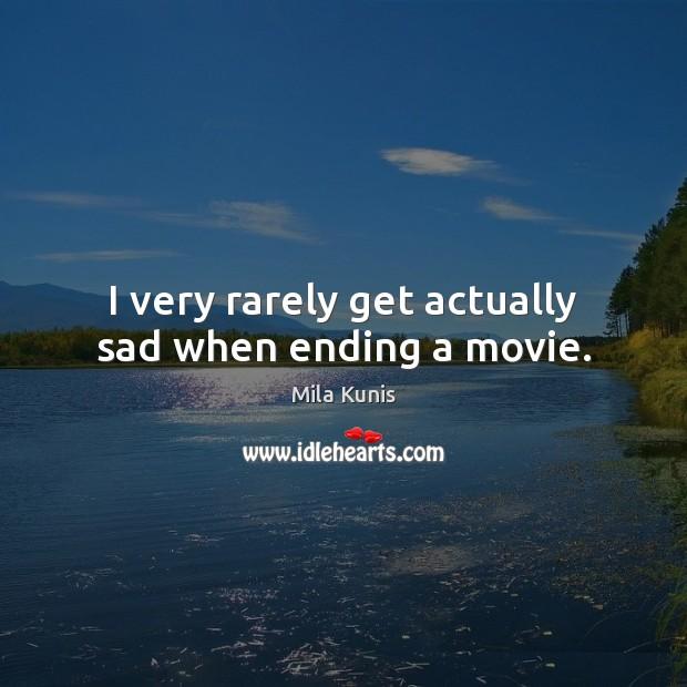 I very rarely get actually sad when ending a movie. Image