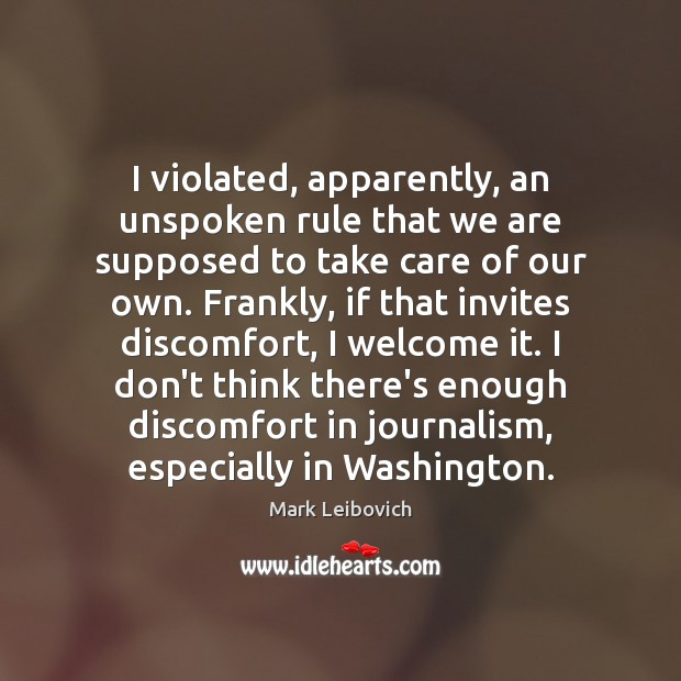 I violated, apparently, an unspoken rule that we are supposed to take Mark Leibovich Picture Quote
