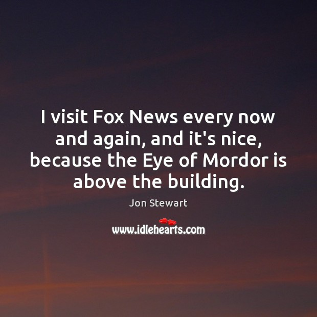 I visit Fox News every now and again, and it's nice, because Image