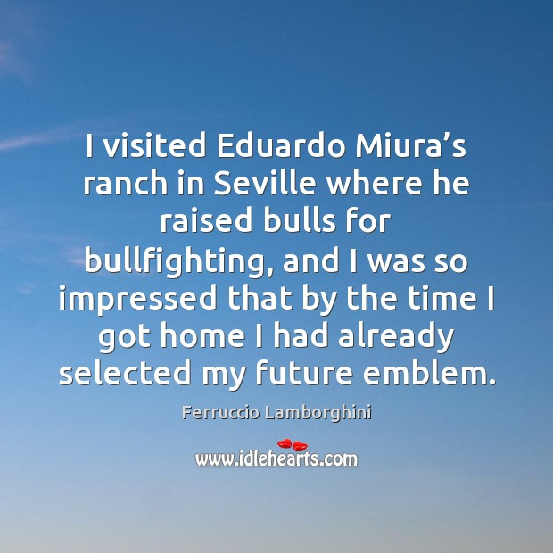 I visited Eduardo Miura's ranch in Seville where he raised bulls Image