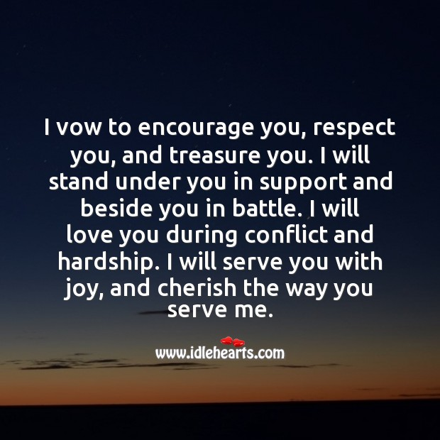 I vow to encourage you, respect you, and treasure you. Respect Quotes Image