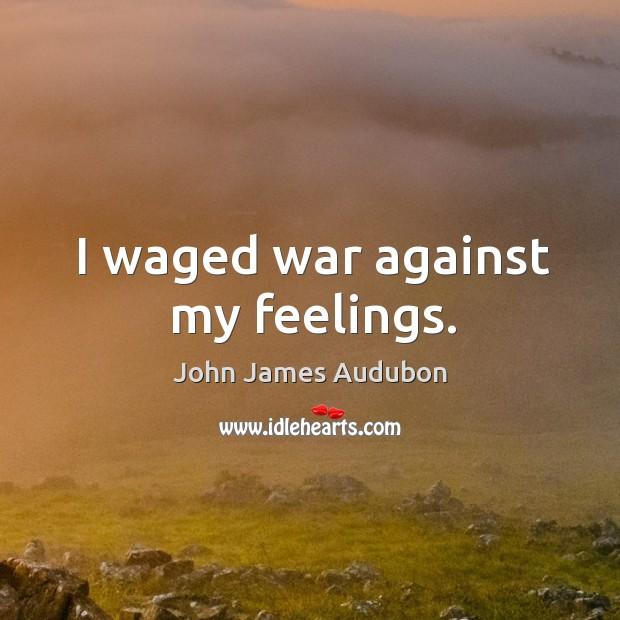 I waged war against my feelings. Image
