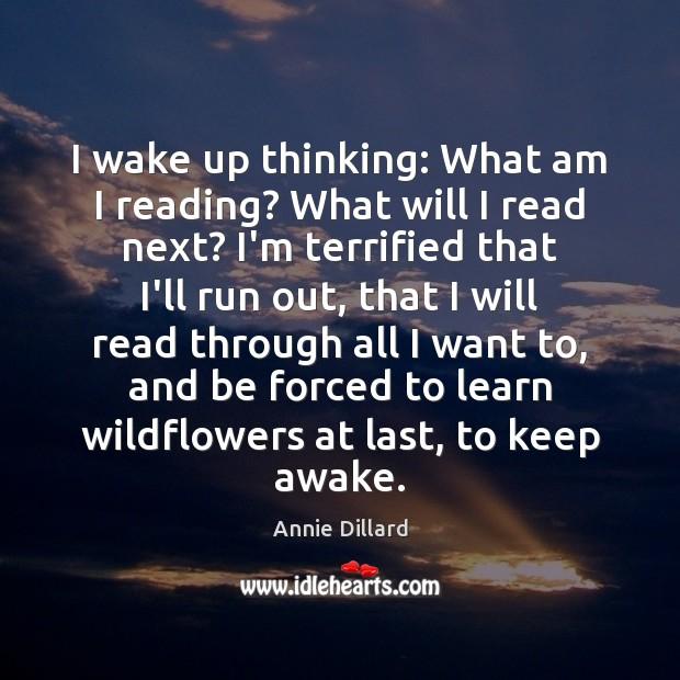 I wake up thinking: What am I reading? What will I read Image