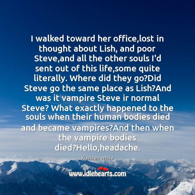 I walked toward her office,lost in thought about Lish, and poor Image