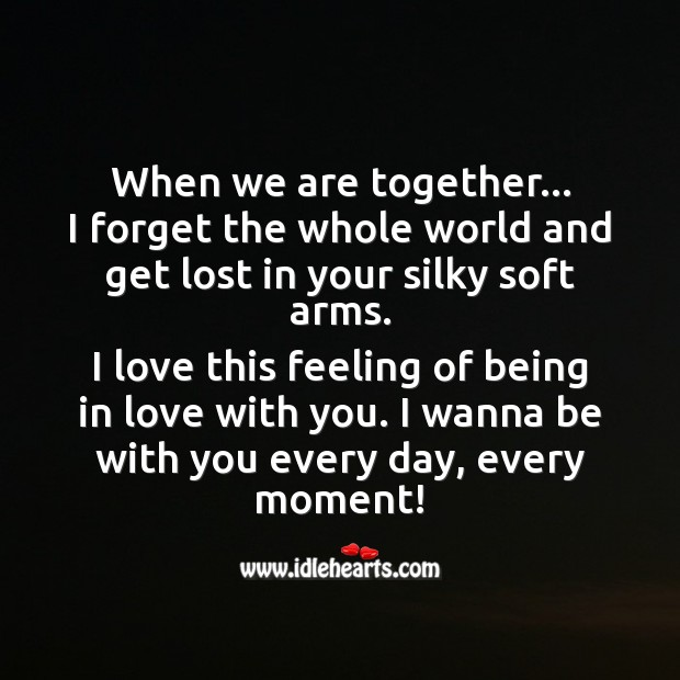 I wanna be with you every day, every moment! Image