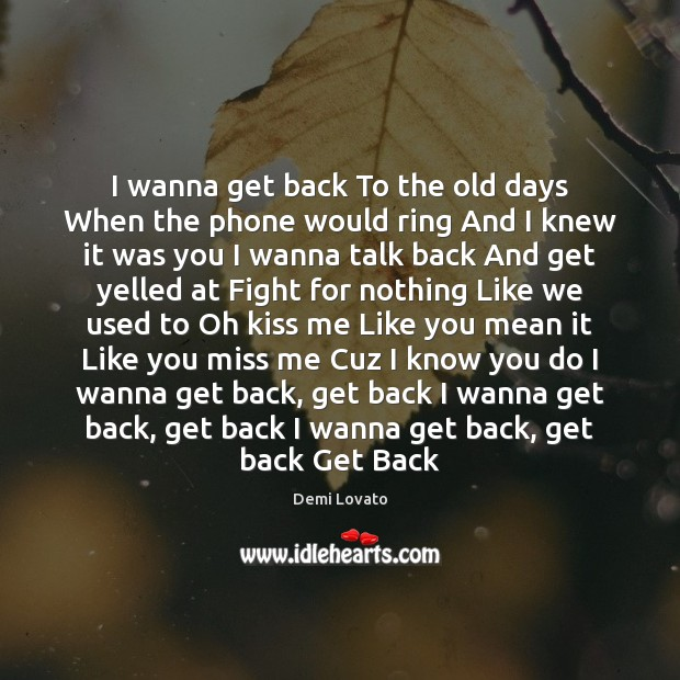 I Wanna Get Back To The Old Days When The Phone Would