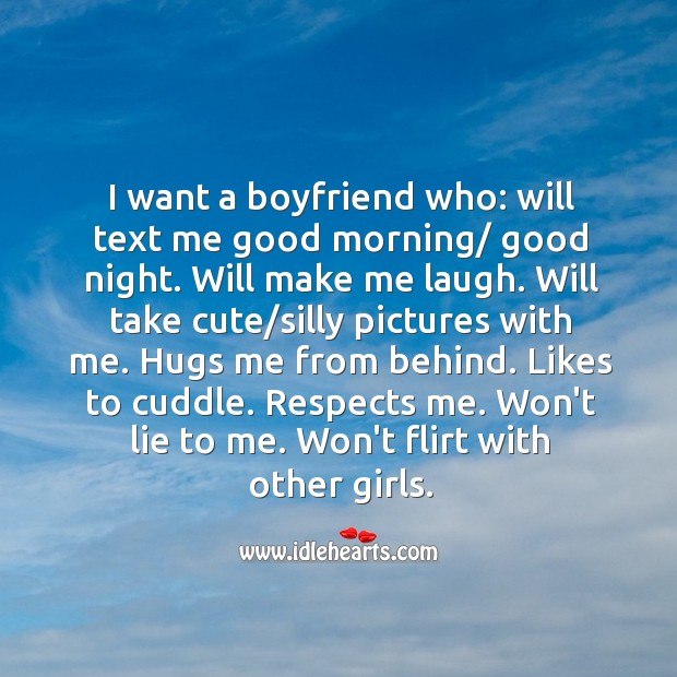 Image, I want a boyfriend who: will text me good morning/ good night. Will make me laugh.